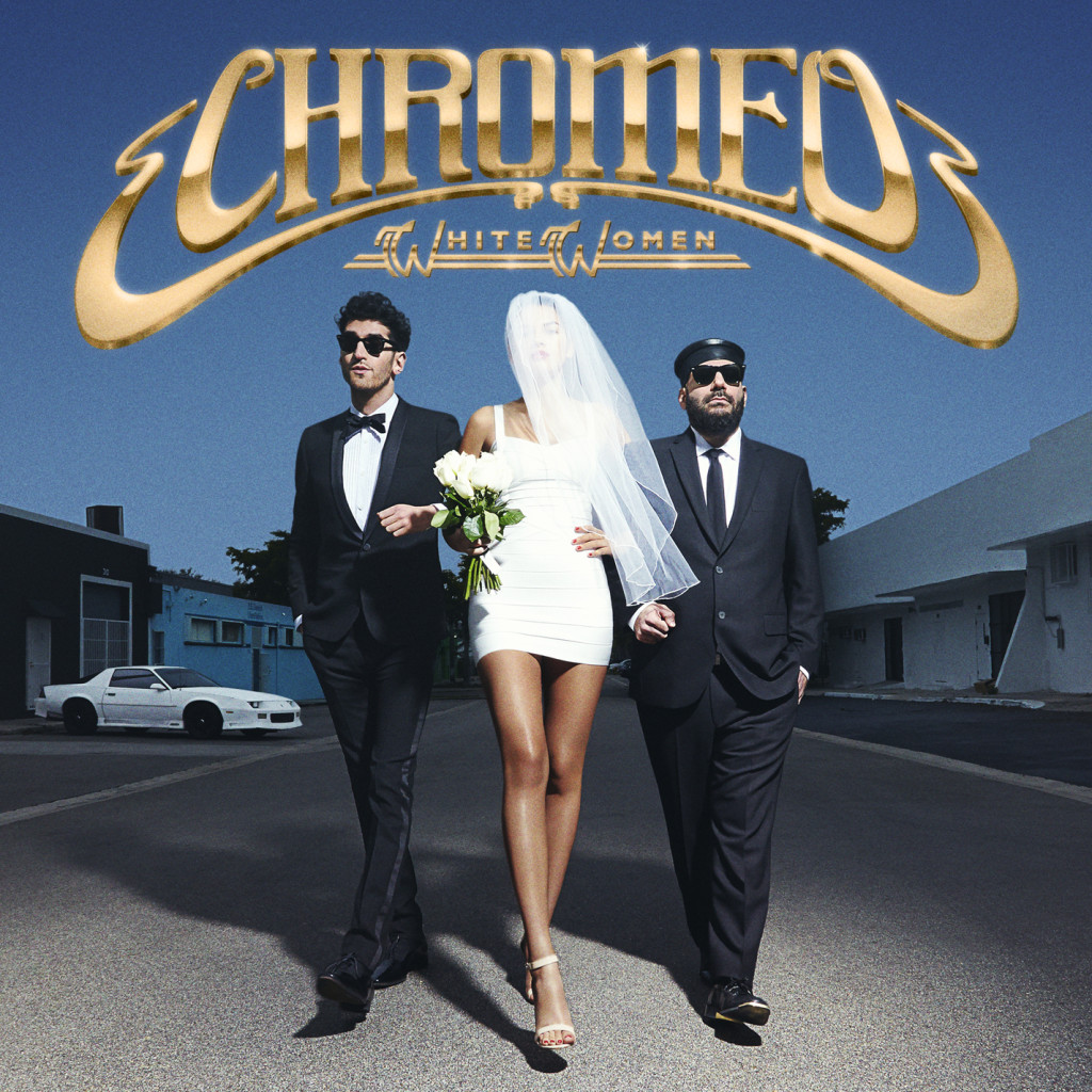 Chromeo. White Women