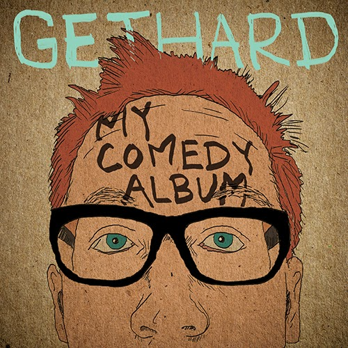 Chris Gethard My Comedy Album