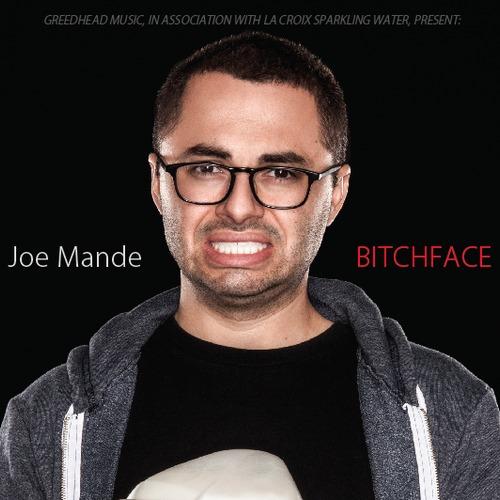 Joe Mande Bitchface