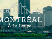 Montreal À La Loupe