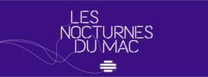 Nocturnes du MAC