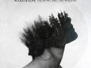 Fools of Love - The Howl and the Whisper